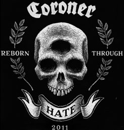 Coroner - Reborn through hate - 2011